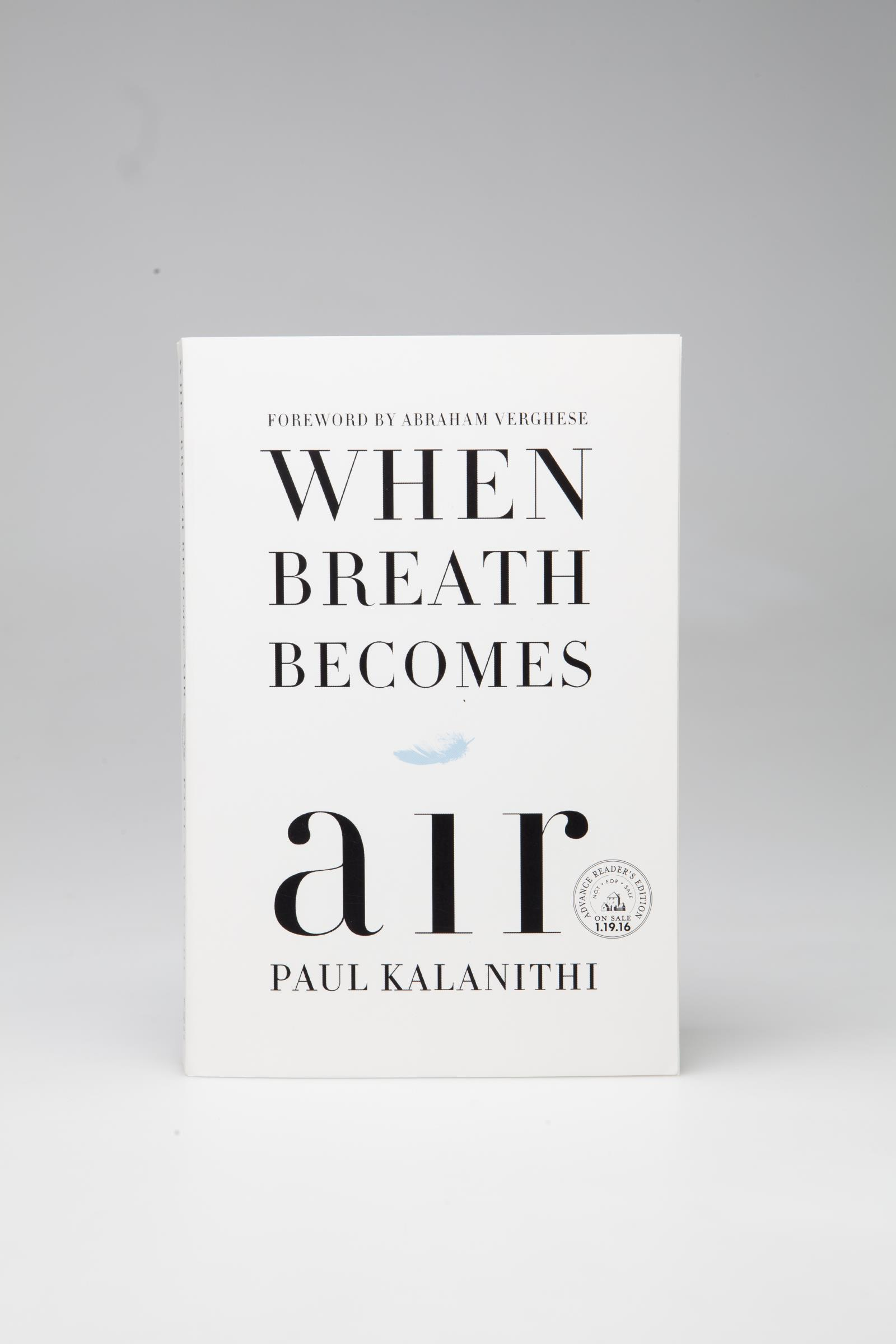 Paul Kalanithi's memoir of his battle with cancer, When Breath Becomes Air, was published in January 2016.
