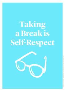 Taking a Break is Self-Respect