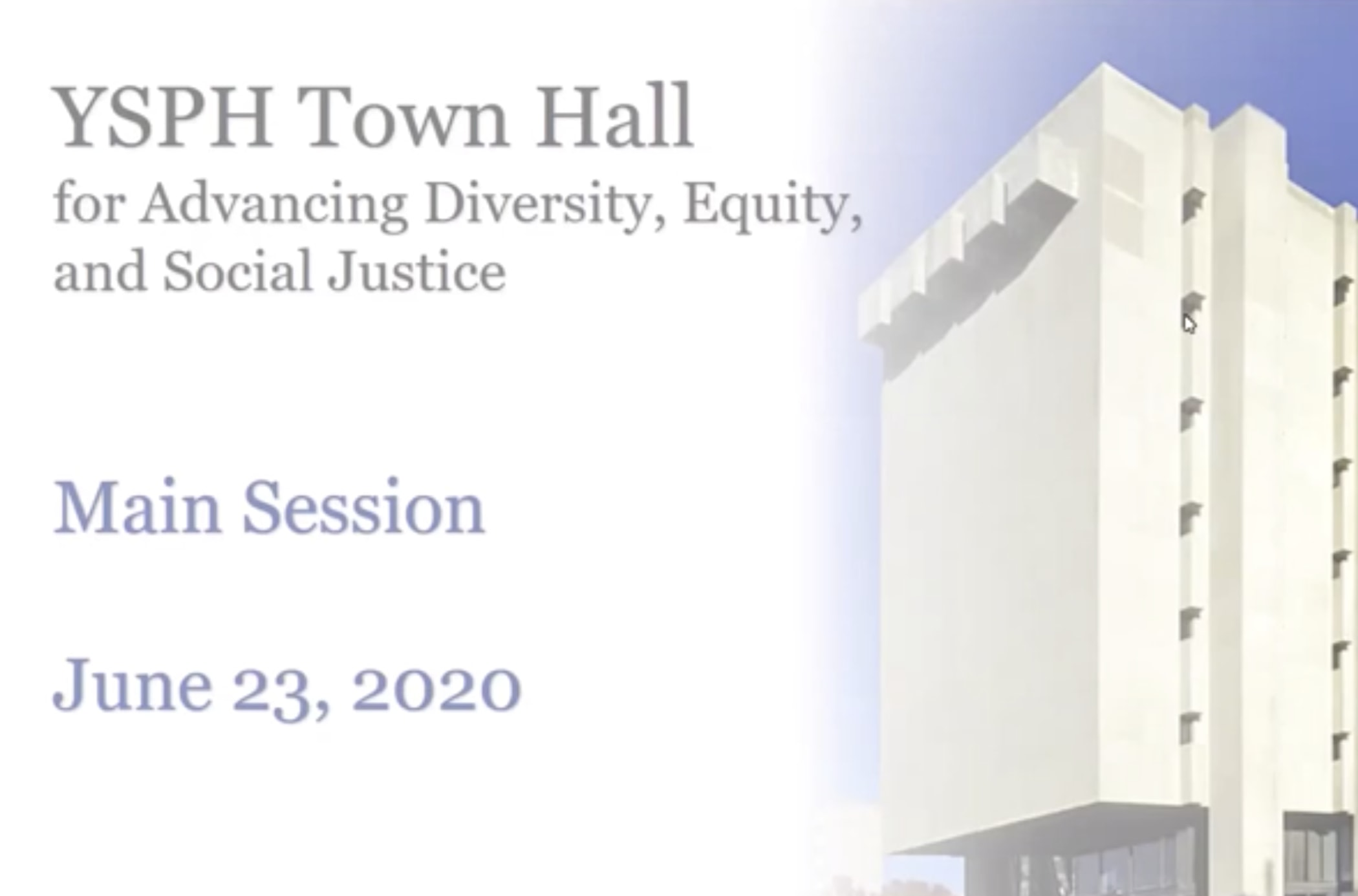 YSPH Town Hall for Advancing Diversity, Equity and Social Justice