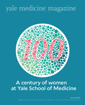 Yale Medicine Magazine Spring 2018: A century of women at Yale School of Medicine