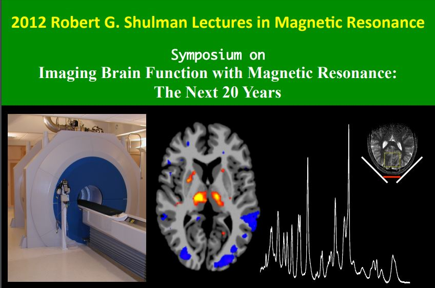 2012 Robert G. Shulman Lectures in Magnetic Resonance