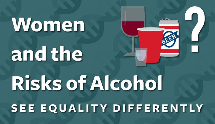 Women and the Risks of Alcohol: See Equality Differently